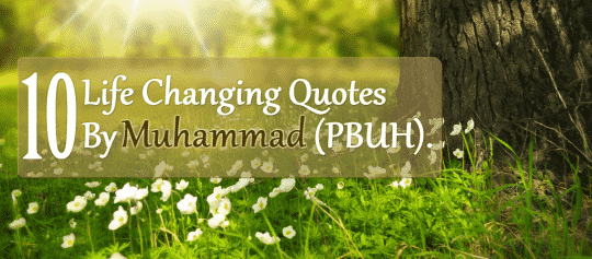 Spring life changing quotes by Muhammad (PBUH)