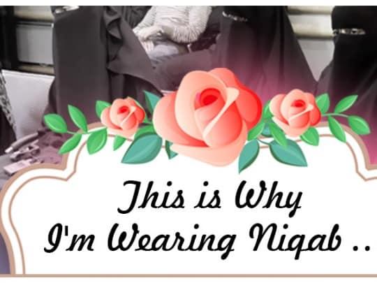 Women wearing niqab, this is why I wear niqab.