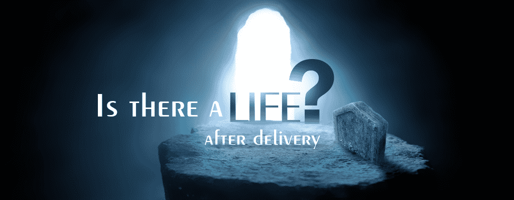 Grave and door to the light, is there life after delivery?