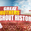 great mothers throughout history