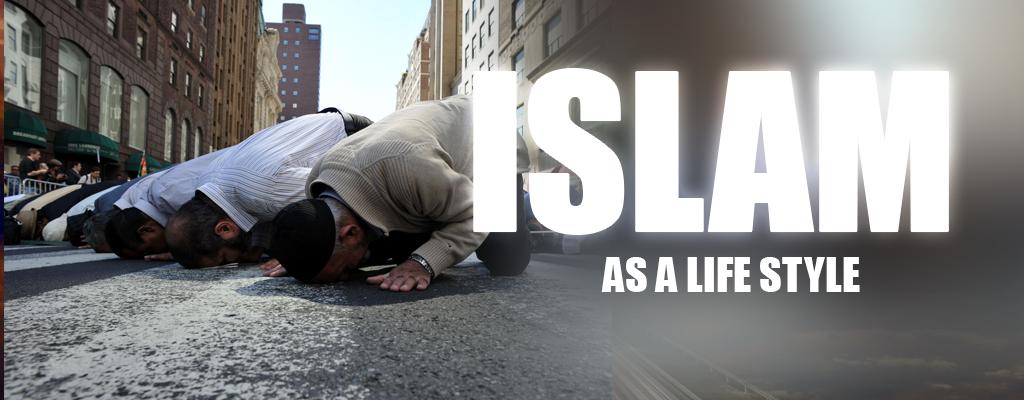 Islam as a lifestyle