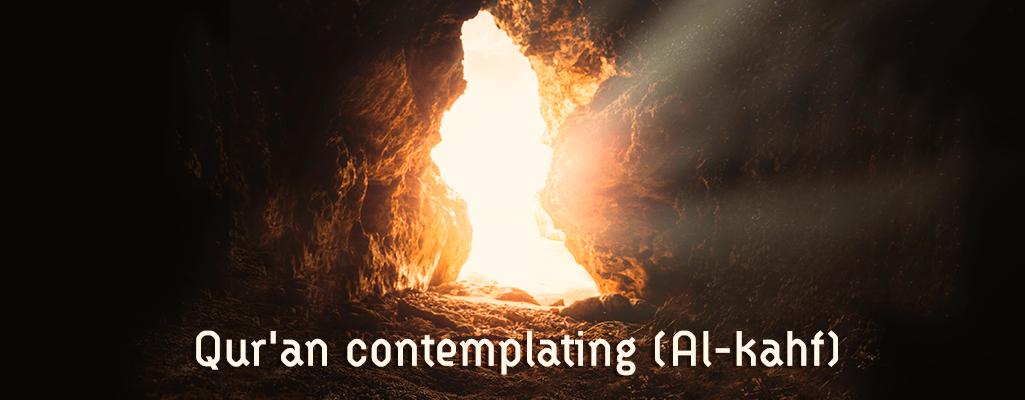 Qur'an contemplating (Al-kahf)
