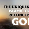 Uniqueness of Islamic Creed & Concept of God