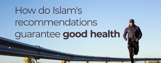 How do Islam's recommendations guarantee good health