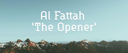 "The Secrets of Allah's Name ""Al-Fattah"""